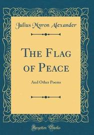 The Flag of Peace by Julius Myron Alexander image