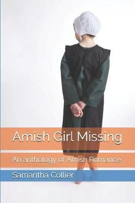 Amish Girl Missing by Samantha Collier