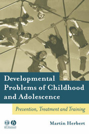 Developmental Problems of Childhood and Adolescence by Martin Herbert image