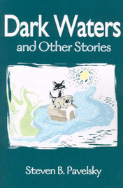 Dark Waters: And Other Stories by Steven B. Pavelsky image