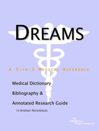 Dreams - A Medical Dictionary, Bibliography, and Annotated Research Guide to Internet References by ICON Health Publications image