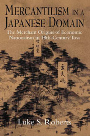 Mercantilism in a Japanese Domain by Luke S. Roberts
