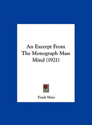 An Excerpt from the Monograph Mass Mind (1921) by Frank Maus image