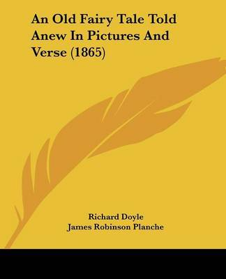 An Old Fairy Tale Told Anew In Pictures And Verse (1865) by James Robinson Planche image