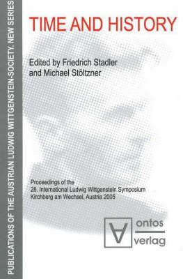 Time and History: Proceedings of the 28th International Ludwig Wittgenstein Symposium, Kirchberg am Wechsel, Austria 2005