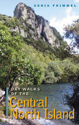 Day Walks of Central North Island by Sonia Frimmel