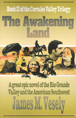 The Awakening Land by JAMES M VESELY