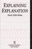 Explaining Explanation by David-Hillel Ruben