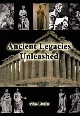 Ancient Legacies Unleashed by Alan Beske image