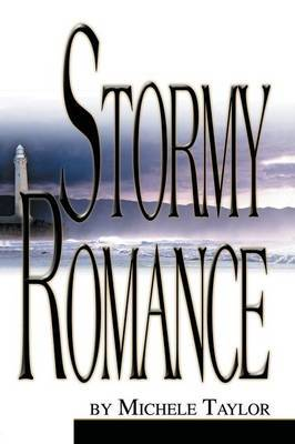 Stormy Romance by Michele A. Taylor