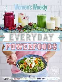Everyday Powerfoods by The Australian Women's Weekly