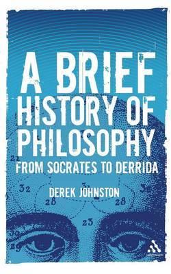 A Brief History of Philosophy by Derek Johnston