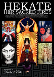 Hekate: Her Sacred Fires by Raven Digitalis