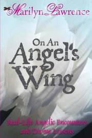 On an Angel's Wing by Marilyn Lawrence