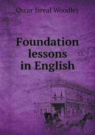 Foundation Lessons in English by Oscar Isreal Woodley