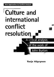 Culture and International Conflict Resolution by Tarja Vayrynen