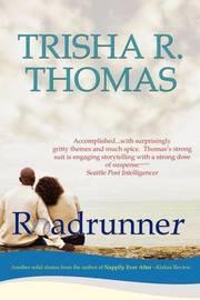 Roadrunner by Trisha R Thomas