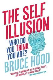 The Self Illusion by Bruce Hood