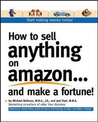 How to Sell Anything on Amazon...and Make a Fortune! by Michael Bellomo