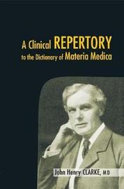 Clinical Repertory to the Dictonary of Materia Medica by John Clarke image