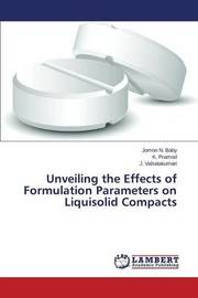Unveiling the Effects of Formulation Parameters on Liquisolid Compacts by N Baby Jomon