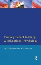 Primary School Teaching and Educational Psychology by David M. Galloway image