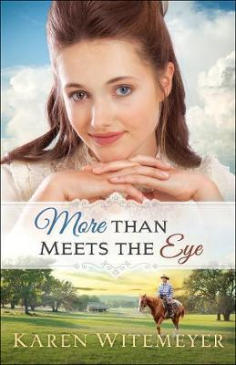 More Than Meets the Eye by Karen Witemeyer