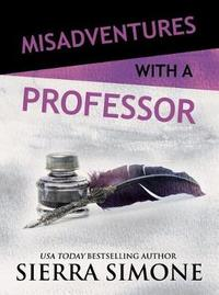 Misadventures with a Professor by Sierra Simone image
