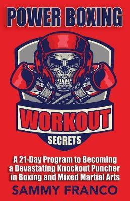 Power Boxing Workout Secrets by Sammy Franco