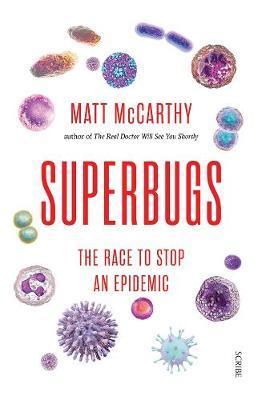 Superbugs: The Race to Stop an Epidemic by Matt McCarthy