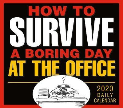 How to Survive a Boring Day at the Office 2020 Boxed Calendar by Sellers Publishing