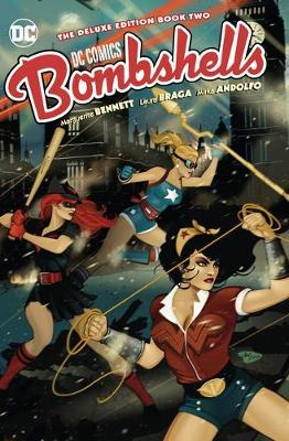 DC Bombshells: The Deluxe Edition Book Two by Marguerite Bennett