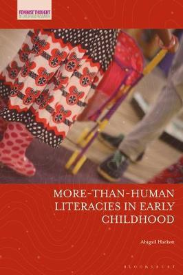 More-Than-Human Literacies in Early Childhood by Abigail Hackett