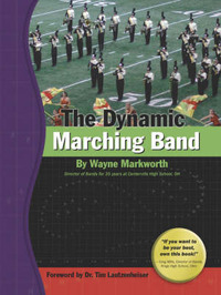 The Dynamic Marching Band by Wayne Markworth image
