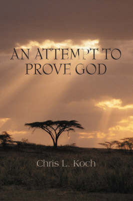 An Attempt to Prove God by Chris L Koch image
