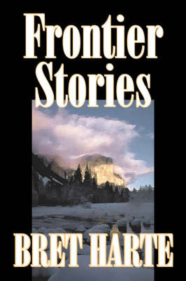Frontier Stories by Bret Harte image