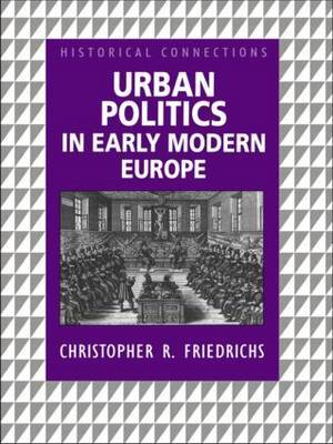 Urban Politics in Early Modern Europe by Christopher R. Friedrichs image