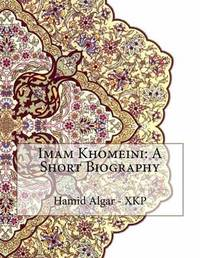 Imam Khomeini: A Short Biography by Hamid Algar - Xkp image