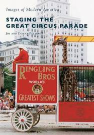 Staging the Great Circus Parade by Jim Peterson