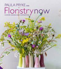 Floristry Now by Paula Pryke