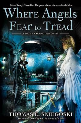 Where Angels Fear to Tread by Thomas E Sniegoski