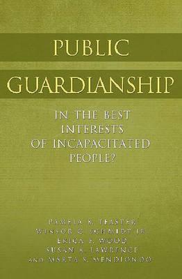 Public Guardianship by Pamela B Teaster