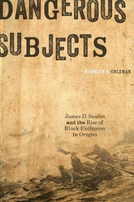 Dangerous Subjects by Kenneth R Coleman