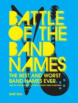 Battle of the Band Names: Best & Wors by Bart Bull image