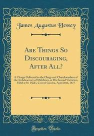 Are Things So Discouraging, After All? by James Augustus Hessey image