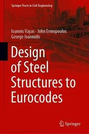 Design of Steel Structures to Eurocodes by Ioannis Vayas