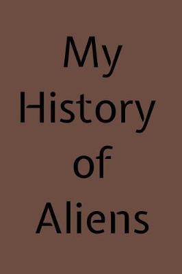 My History of Aliens by Roasting Pumpkins