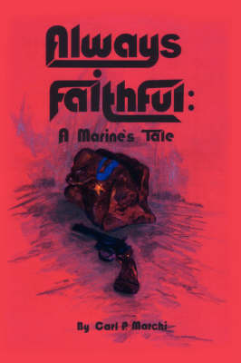 Always Faithful by Carl P. Marchi