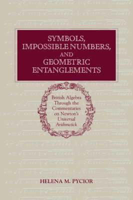 Symbols, Impossible Numbers, and Geometric Entanglements by Helena M. Pycior