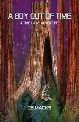 A Boy Out of Time: A Time Twins Adventure by D. B. Macks image